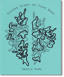 SECOND STORY OF YOUR BODY by Angela Hume